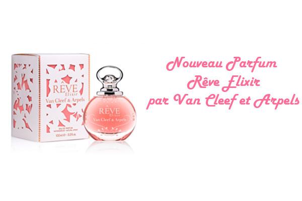 Rêve Elixir, le parfum Van Cleef & Arpels
